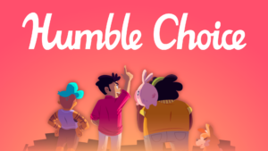 Humble Monthly Bundle diventa Humble Choice: ecco cosa cambia