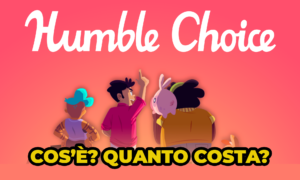 Humble Choice: prezzo, cos'è e come funziona